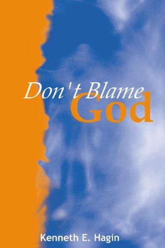 Don't Blame God: Kenneth Hagin