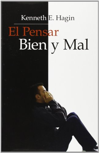 El Pensar Bien y Mal (0892761040) by Kenneth E Hagin