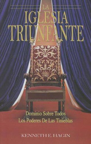 9780892761173: La Iglesia Triunfante: Dominio Sobre Todos los Poderes de las Tinieblas = The Triumphant Church