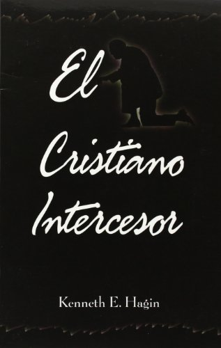 9780892761180: El Cristiano Intercesor = Interceding Christian (Spanish Edition)