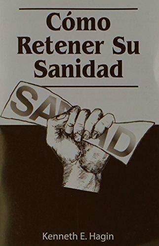9780892761593: Como Retener Su Sanidad (How to Keep Your Healing) (Spanish Edition)
