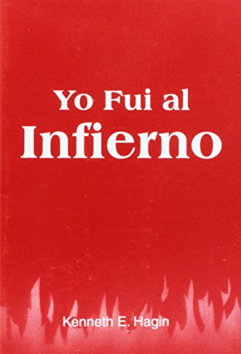 Yo Fui Al Infierno ( I Went to Hell) (0892761601) by Kenneth E. Hagin
