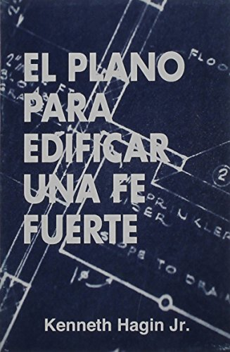 9780892761746: El Plano Para Edificar Una Fe Fuerto (Blueprint for Building Strong Faith) (Spanish Edition)