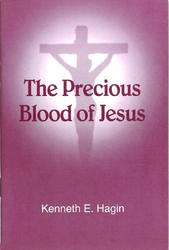 The Precious Blood of Jesus (0892762632) by Kenneth E. Hagin