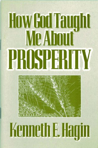 How God Taught Me About Prosperity By Kenneth E Hagin Kenneth