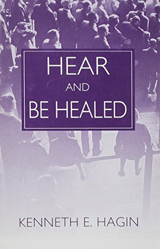 Hear and Be Healed (9780892762729) by Hagin, Kenneth E.