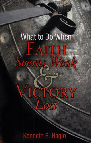 What to Do When Faith Seems Weak and Victory Lost