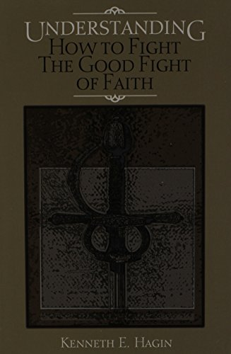9780892765102: Understanding: How to Fight the Good Fight of Faith
