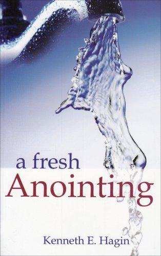 Fresh Anointing: Kenneth E. Hagin
