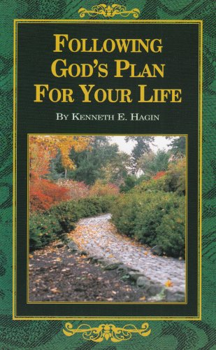 Following God's Plan for Your Life: Hagin, Kenneth E.
