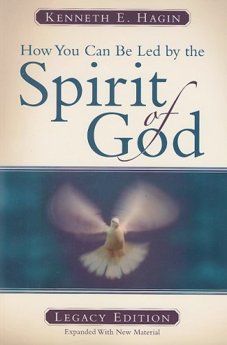 How You Can Be Led by the Spirit of God (9780892765416) by Kenneth E. Hagin