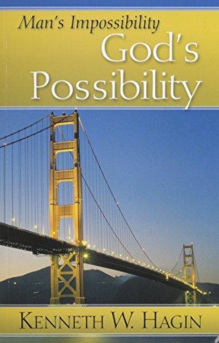Man's Impossibility, God's Possibility: Kenneth; Hagin, Jr.