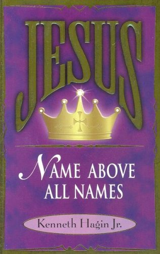 Jesus--Name Above All Names (0892767375) by Kenneth E. Hagin