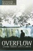 Overflow: Living Above Life's Limits: Kenneth, Jr. Hagin
