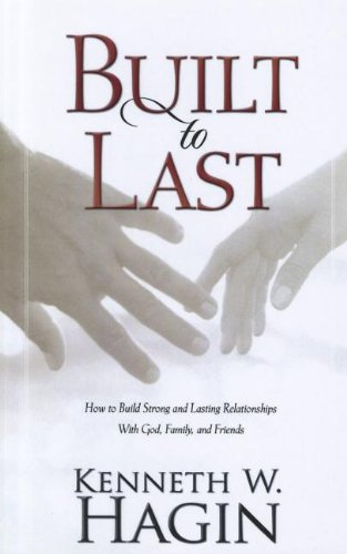9780892767533: Built to Last: How to Build Strong and Lasting Relationships with God, Family, and Friends
