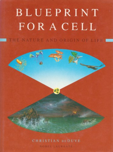 Blueprint for a Cell: The Nature and Origin of Life