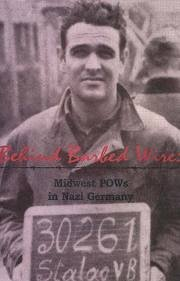 9780892790876: Behind Barbed Wire: MidWest POWs in Nazi Germany