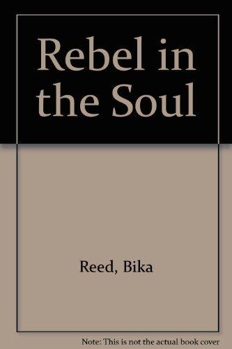 Rebel in the Soul: Reed, Bika