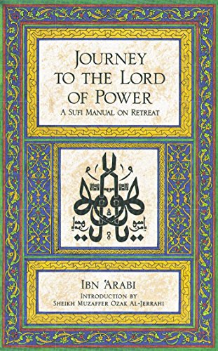 9780892810185: Journey to the Lord of Power: A Sufi Manual on Retreat