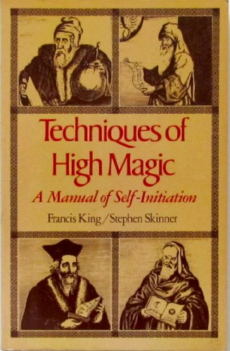 9780892810307: Techniques of high magic: A manual of self-initiation