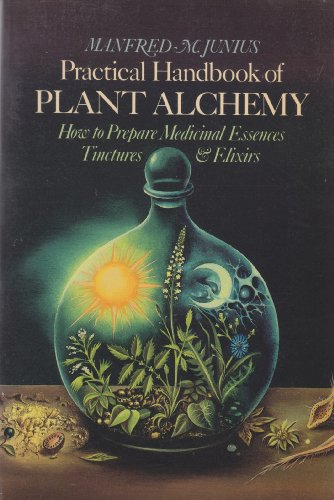 9780892810604: Practical Handbook of Plant Alchemy: How to Prepare Medicinal Essences Tinctures & Elixirs