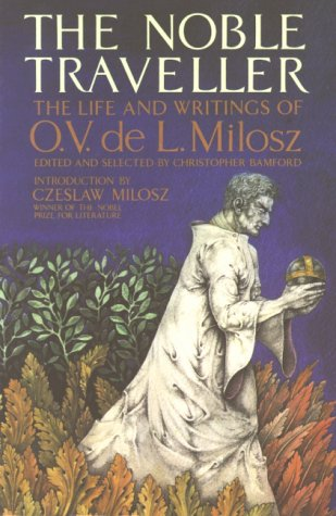 9780892810642: The Noble Traveller - The Life and Writings of O. V. de L. Milosz