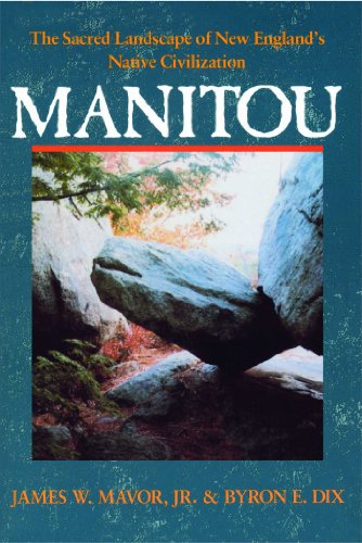 MANITOU The Sacred Landscape of New England's Native Civilization