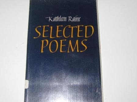 Selected poems: Raine, Kathleen