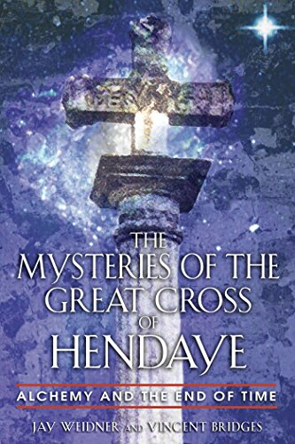 9780892810840: The Mysteries of the Great Cross of Hendaye: Alchemy and the End of Time