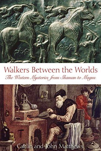 9780892810918: Walkers Between the Worlds: Journey to the Roots of an Ancient Partnership: The Western Tradition from Shaman to Magus