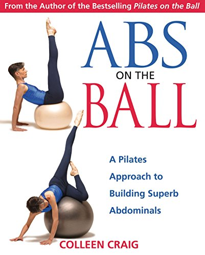 9780892810987: Abs on the Ball: A Pilates Approach to Building Superb Abdominals