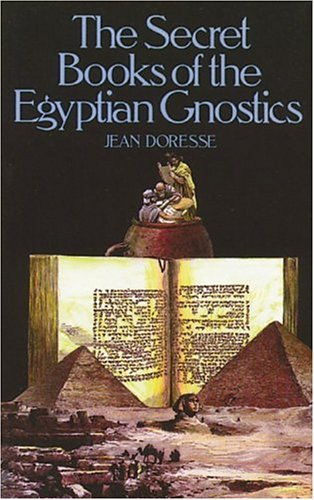 9780892811076: The Secret Books of the Egyptian Gnostics: An Introduction to the Gnostic Coptic Manuscripts Discovered at Chenoboskion