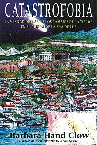 9780892811403: Catastrofobia / Catastrophobia : LA Verdad Detras De Los Cambios De LA Tierra En El Arribo De La Era De Luz