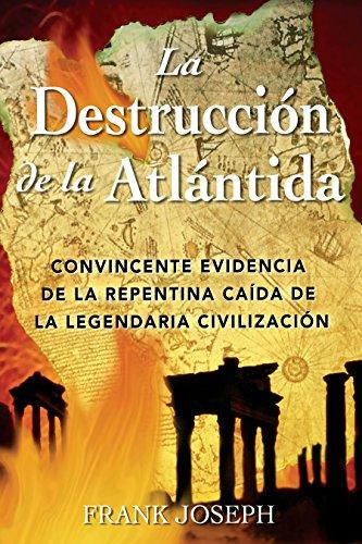 9780892811410: La Destruccion de la Atlantida: Convincente evidencia de la precipitada caida de la legendaria civilizacion