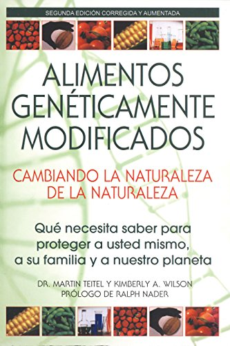 9780892811434: Genetically Engineered Food: Changing the Nature of Nature: Qu Necesita Saber Para Proteger a Usted Mismo, a Su Familia y a Nuestro Planeta