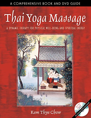 9780892811465: Thai Yoga Massage: A Dynamic Therapy for Physical Well-Being and Spiritual Energy