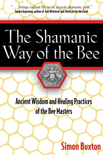 9780892811489: The Shamanic Way of the Bee: Ancient Wisdom and Healing Practices of the Bee Masters