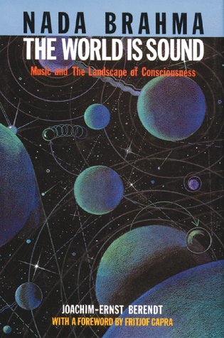 9780892811687: Nada Brahma: The World Is Sound : Music and the Landscape of Consciousness