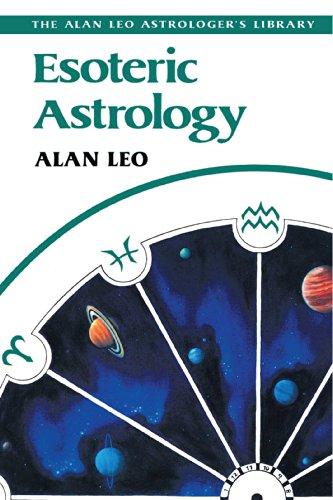 9780892811816: Esoteric Astrology (Alan Leo Astrologer's Library)