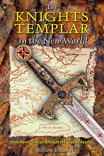 9780892811854: The Knights Templar in the New World: How Henry Sinclair Brought the Grail to Arcadia