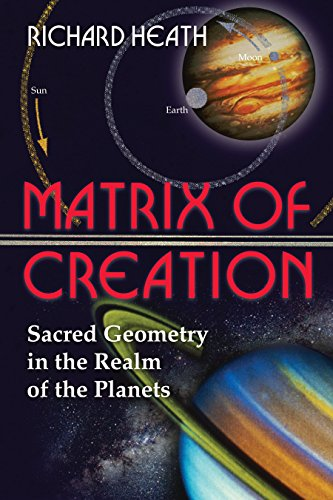 9780892811946: Matrix of Creation: Sacred Geometry in the Realm of the Planets
