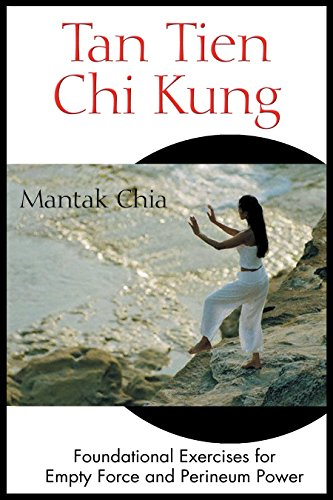 9780892811953: Tan Tien Chi Kung: Foundational Exercises for Empty Force and Perineum Power