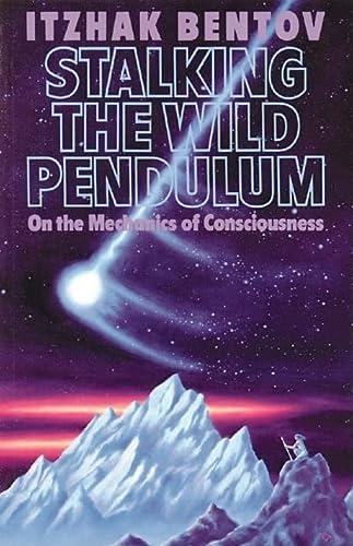 9780892812028: Stalking the Wild Pendulum: On the Mechanics of Consciousness