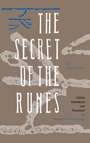 The Secret of the Runes. Edited, Introduced, and Translated by Stephen E Flowers