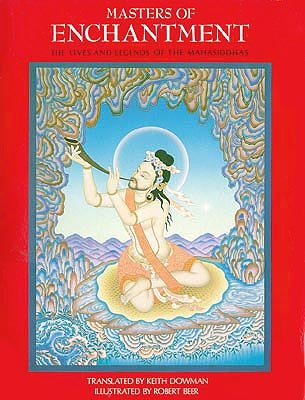 9780892812240: Masters of Enchantment: Lives and Legends of the Mahasiddhas