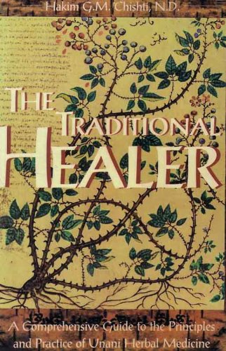 9780892812257: The Traditional Healer: A Comprehensive Guide to the Principles and Practice of Unani Herbal Medicine