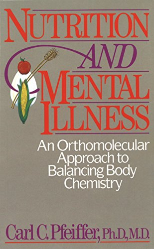 9780892812264: Nutrition and Mental Illness: An Orthomolecular Approach to Balancing Body Chemistry