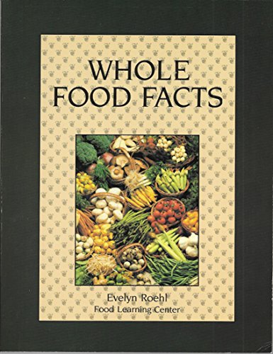 9780892812318: Whole Food Facts