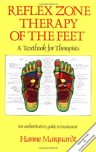 Reflex Zone Therapy Of The Feet A Textbook for Therapists