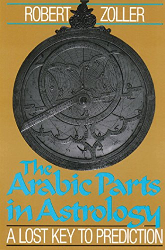 9780892812509: Arabic Parts in Astrology: Lost Key to Prediction